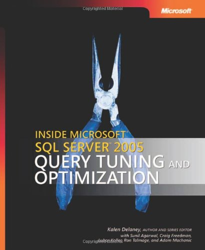 Inside Microsoft® SQL Server™ 2005: Query Tuning and Optimization By Kalen Delaney
