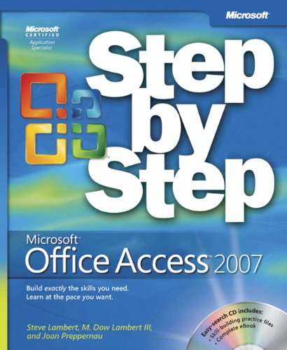 Microsoft Office Access 2007 Step-by-Step by Steve Lambert