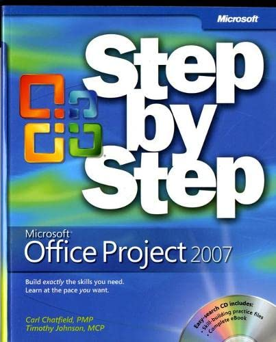 Microsoft® Office Project 2007 Step By Step (Step by Step (Microsoft)) By Carl S. Chatfield