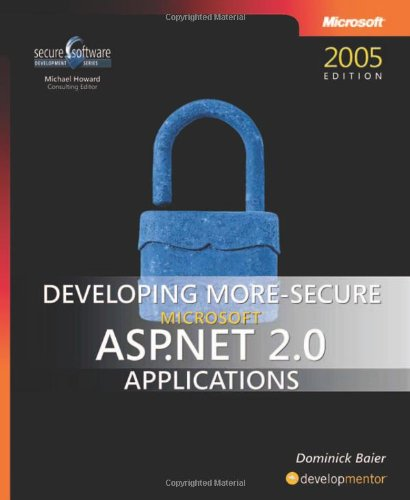 Developing More-Secure Microsoft ASP.NET 2.0 Applications von Dominick Baier