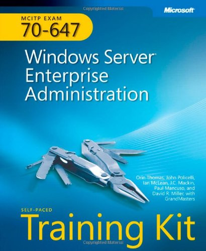 MCITP Self-paced Training Kit (Exam 70-647) By Orin Thomas