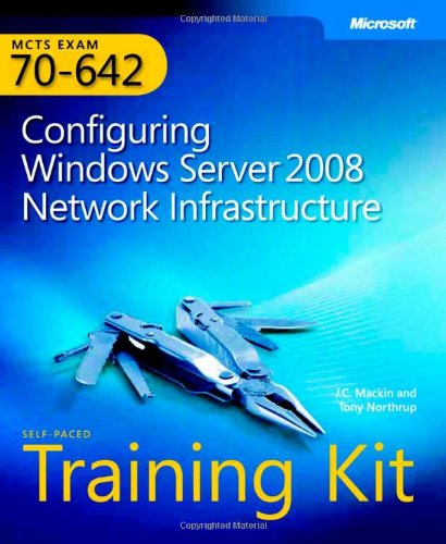 MCTS Self-paced Training Kit (Exam 70-642) By Tony Northrup