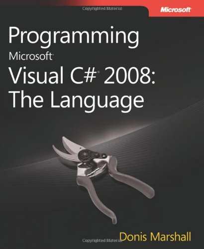 Programming Microsoft® Visual C#® 2008: The Language (PRO-Developer) By Donis Marshall