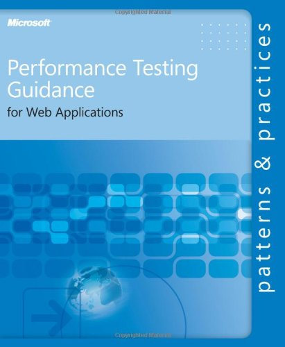 Performance Testing Guidance for Web Applications By Microsoft Corporation