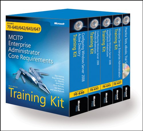 MCITP Self-Paced Training Kit (Exams 70-640, 70-642, 70-643, 70-647): Windows Server® 2008 Enterprise Administrator Core Requirements (PRO-Certification) By Dan Holme
