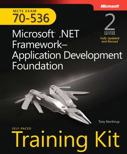Microsoft (R) .NET FrameworkApplication Development Foundation, Second Edition By Tony Northrup