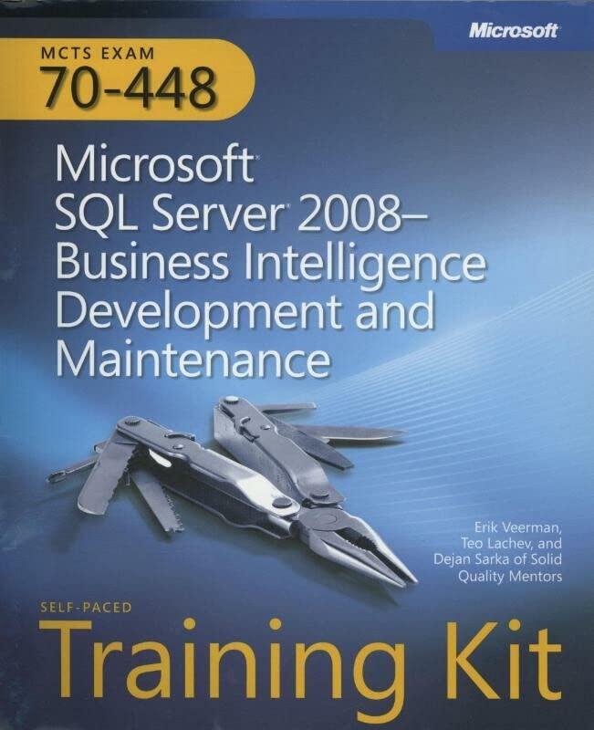 Microsoft (R) SQL Server (R) 2008Business Intelligence Development and Maintenance By Erik Veerman