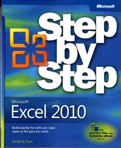 Microsoft® Excel® 2010 Step by Step (Step by Step (Microsoft)) By Curtis Frye