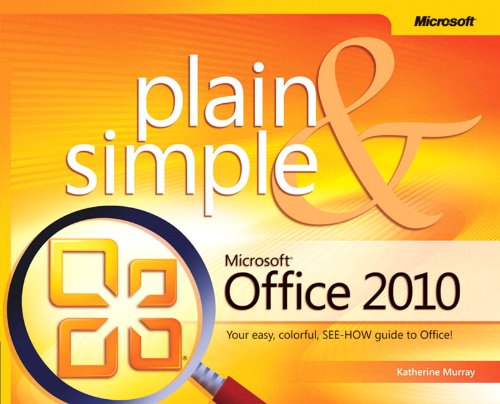 Microsoft® Office 2010 Plain & Simple By Katherine Murray