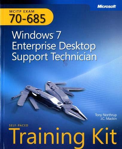 Windows 7 Enterprise Desktop Support Technician: MCITP Self-Paced Training Kit (Exam 70-685) by Tony Northrup