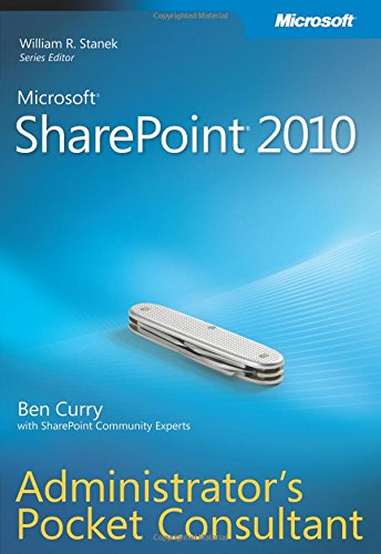 Microsoft SharePoint 2010 Administrator's Pocket Consultant By Ben Curry