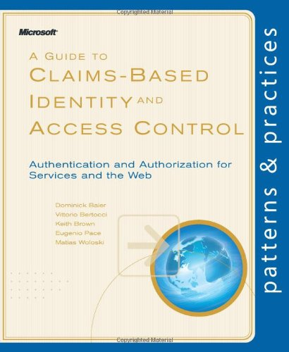 A Guide to Claims-Based Identity and Access Control By Dominick Baier