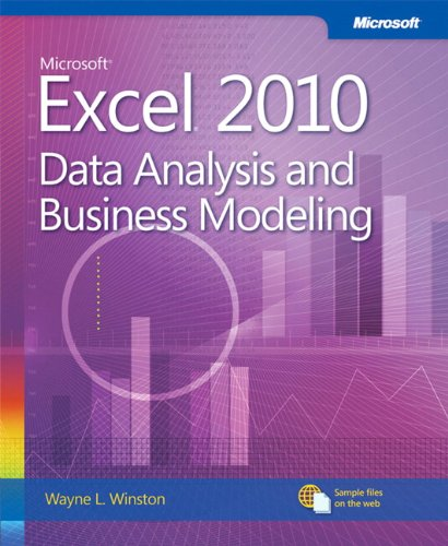 Microsoft® Excel® 2010: Data Analysis and Business Modeling By Wayne Winston