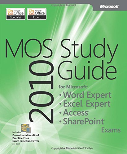 MOS 2010 Study Guide for Microsoft Word Expert, Excel Expert, Access, and SharePoint Exams By Geoff Evelyn