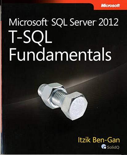 Microsoft SQL Server 2012 T-SQL Fundamentals By Itzik Ben-Gan