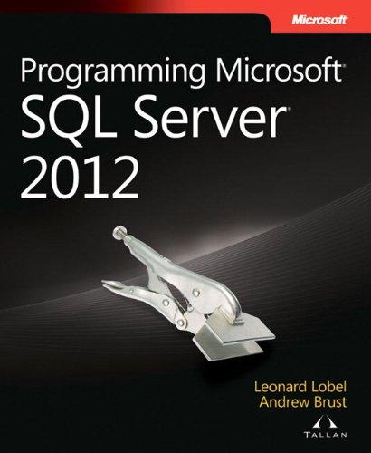 Programming Microsoft SQL Server 2012 (Developer Reference (Paperback)) By Leonard G. Lobel