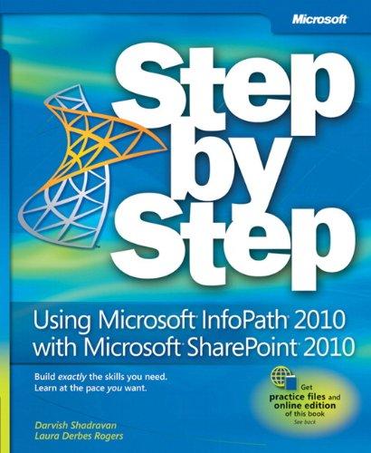 Using Microsoft InfoPath 2010 with Microsoft SharePoint 2010 Step by Step (Step by Step (Microsoft)) By Darvish Shadravan
