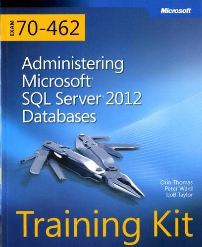 Administering Microsoft (R) SQL Server (R) 2012 Databases By Orin Thomas