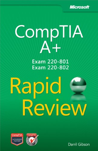 CompTIA A+ Rapid Review (Exam 220-801 and Exam 220-802) By Darril Gibson