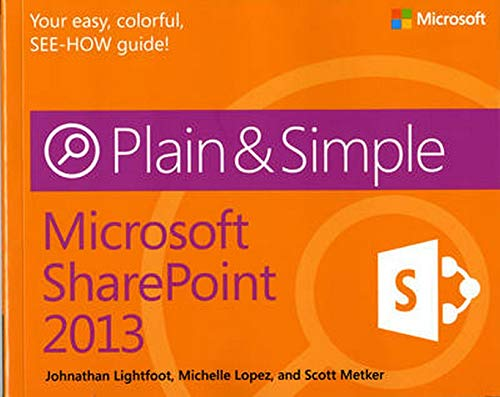 Microsoft SharePoint 2013 Plain & Simple By Johnathan Lightfoot