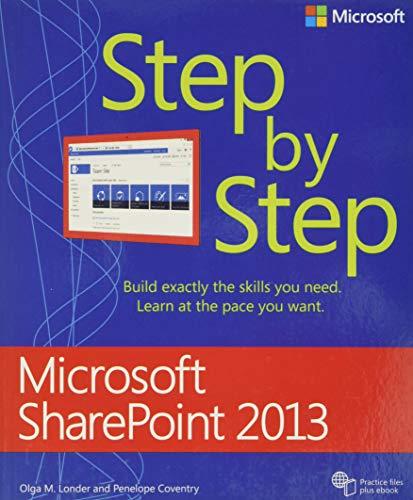 Microsoft SharePoint 2013 Step by Step (Step by Step (Microsoft)) By Olga M. Londer