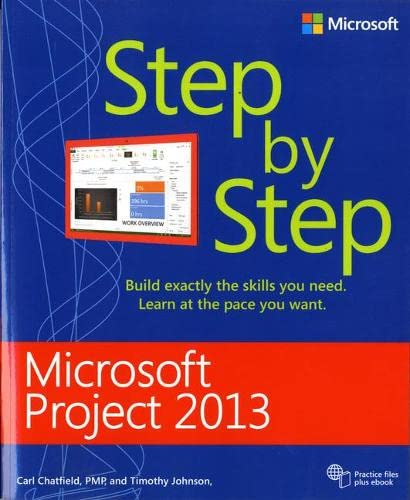 Microsoft Project 2013 Step by Step by Carl Chatfield