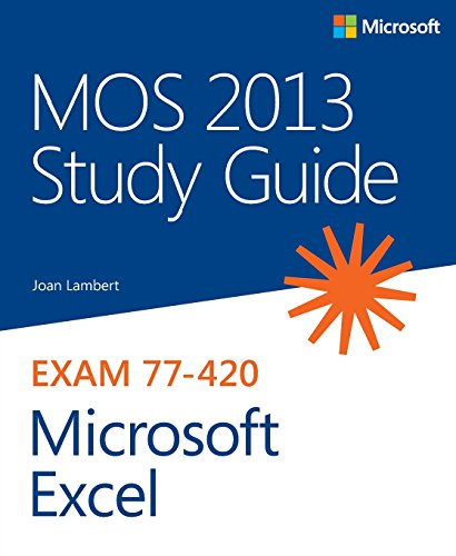 MOS 2013 Study Guide for Microsoft Excel (Mos Study Guide) By Joan Lambert