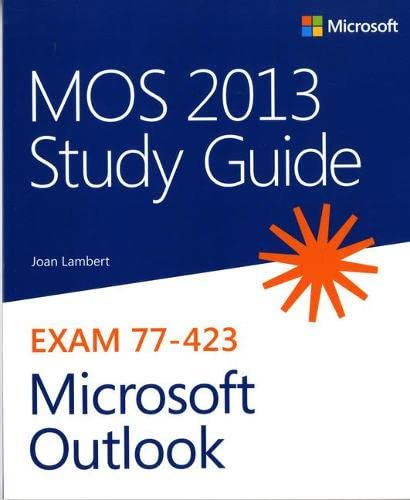 MOS 2013 Study Guide for Microsoft Outlook By Joan Lambert