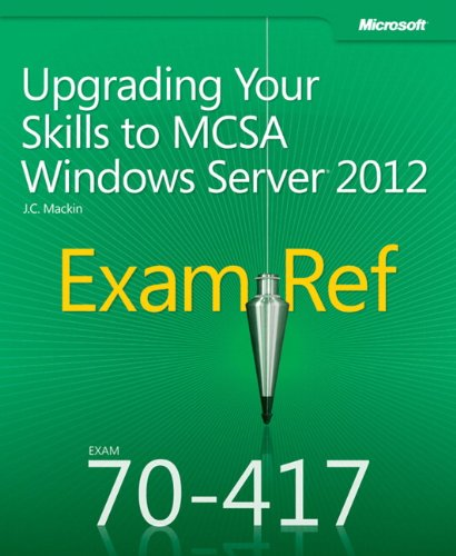 Upgrading Your Skills to MCSA Windows Server (R) 2012 By J.C. Mackin