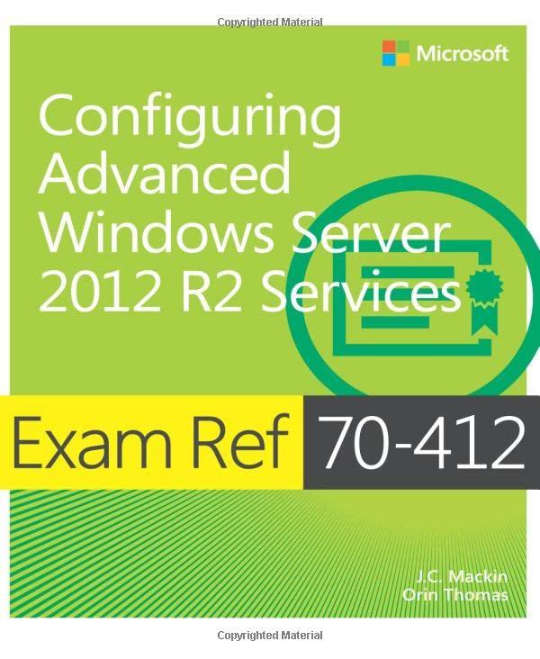 Configuring Advanced Windows Server (R) 2012 R2 Services By J. C. Mackin