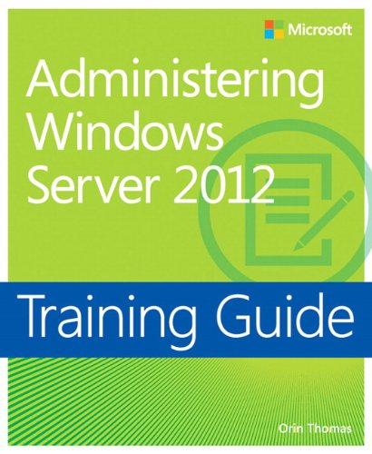 Administering Windows Server (R) 2012 By Orin Thomas