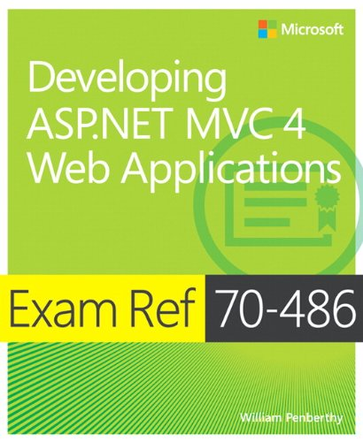 Exam Ref 70-486: Developing ASP.NET MVC 4 Web Applications By William Penberthy