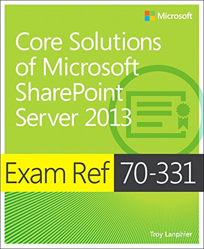 Exam Ref 70-331: Core Solutions of Microsoft SharePoint Server 2013 By Troy Lanphier