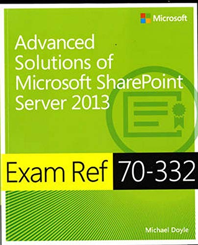 Advanced Solutions of Microsoft (R) SharePoint (R) Server 2013 By Michael Doyle