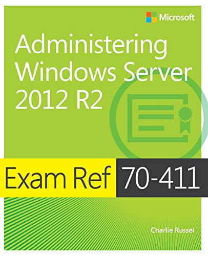 Exam Ref 70-411 Administering Windows Server 2012 R2 (MCSA) By Charlie Russel