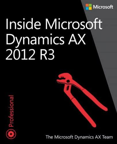 Inside Microsoft Dynamics AX 2012 R3 By The Microsoft Dynamics AX Team