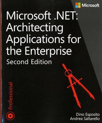 Architecting Applications for the Enterprise, Second Edition By Dino Esposito