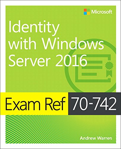 Exam Ref 70-742 Identity with Windows Server 2016 By Charlie Russel