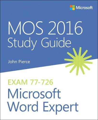 MOS 2016 Study Guide for Microsoft Word Expert (Mos Study Guide) By John Pierce