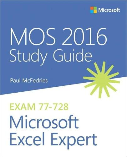 MOS 2016 Study Guide for Microsoft Excel Expert By Paul McFedries