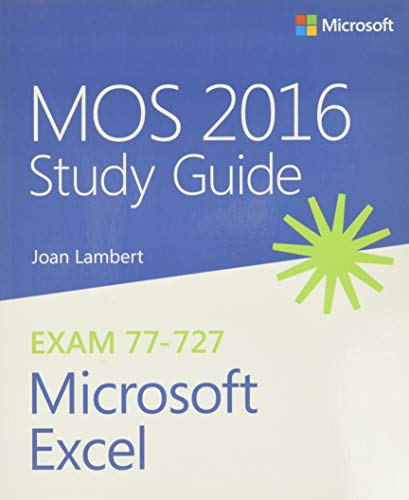 MOS 2016 Study Guide for Microsoft Excel (Mos Study Guide) By Joan Lambert