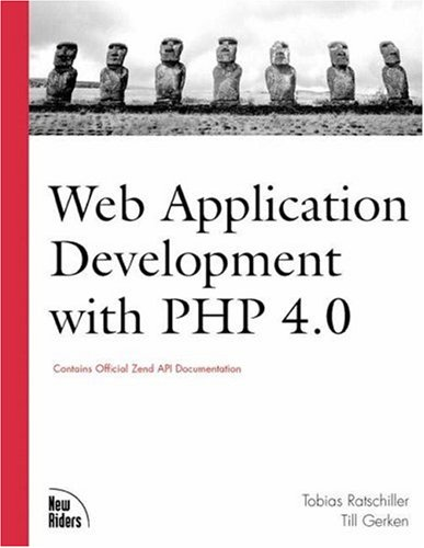 Web Application Development with PHP 4.0 By Tobias Ratschiller