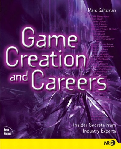 Game Creation and Careers By Marc Saltzman