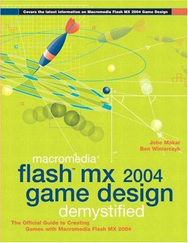 Macromedia Flash MX 2004 Game Design Demystified By Jobe Makar