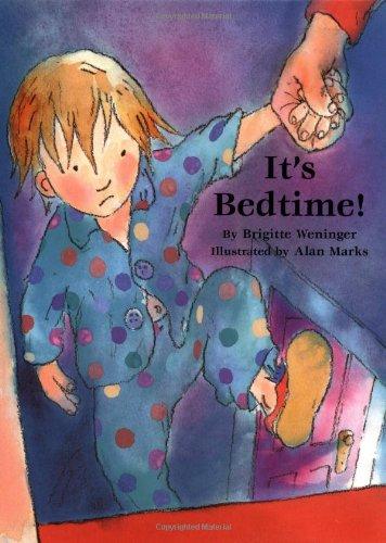 It's Bedtime! By Brigitte Weninger