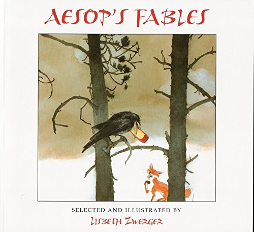 Aesop's Fables By Edited by Lisbeth Zwerger