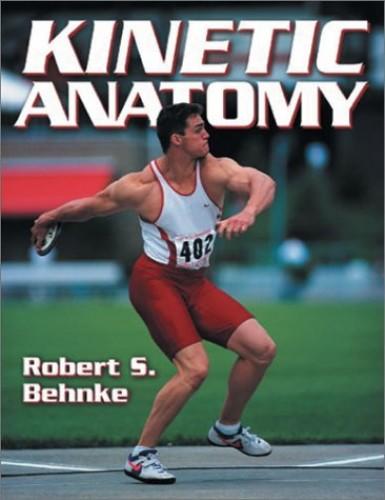 Kinetic Anatomy By Robert A. Behnke