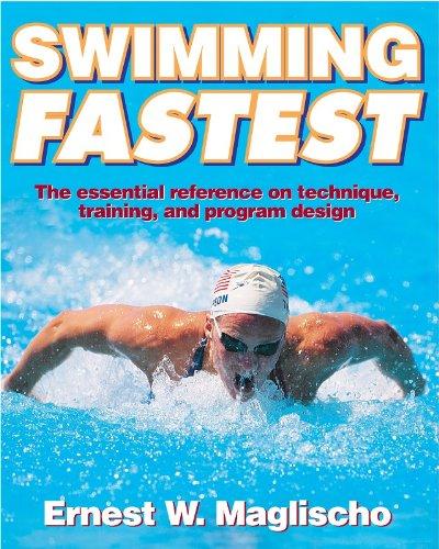 Swimming Fastest By E.W. Maglischo