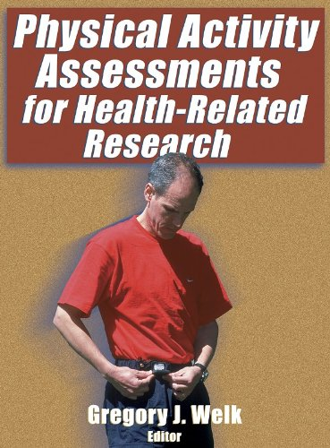 Physical Activity Assessments for Health-related Research By Greg Welk