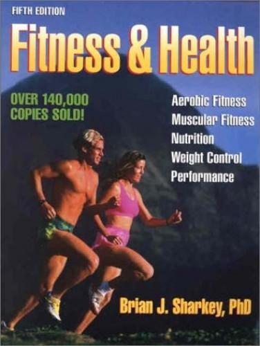 Fitness and Health By Brian J. Sharkey